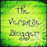 Awarded  THE VERSATILE BLOGGER AWARD!