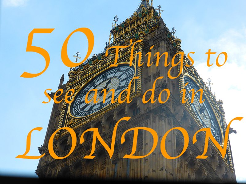 50 things to see and do in London