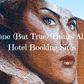 Insane (But True) – Your Hotel Booking Site is Not Being Totally Honest