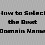 How to Select the Best Domain Name