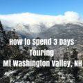 3 Days Touring Mt Washington Valley, NH