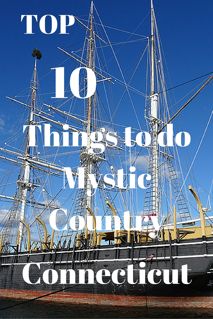 Top 10 Things to do Mystic Country Connecticut