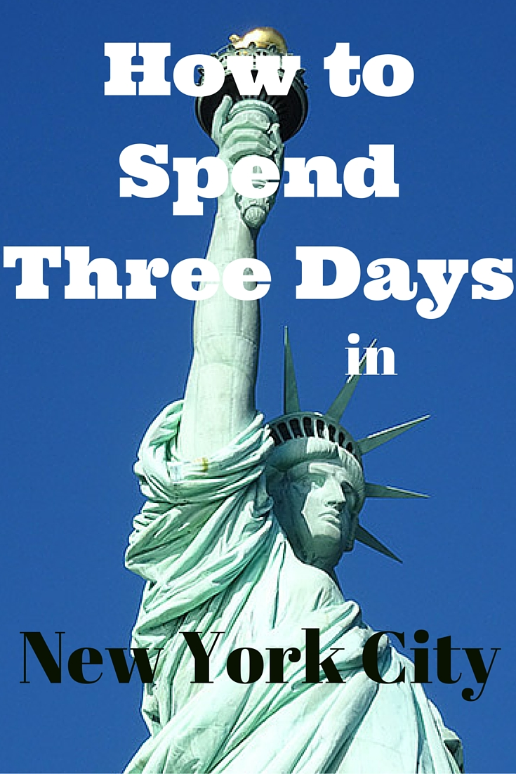 How to Spend 3 Days in New York City