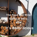 The Food and Wine Scene in Berry the pretty little heritage town in NSW is thriving.