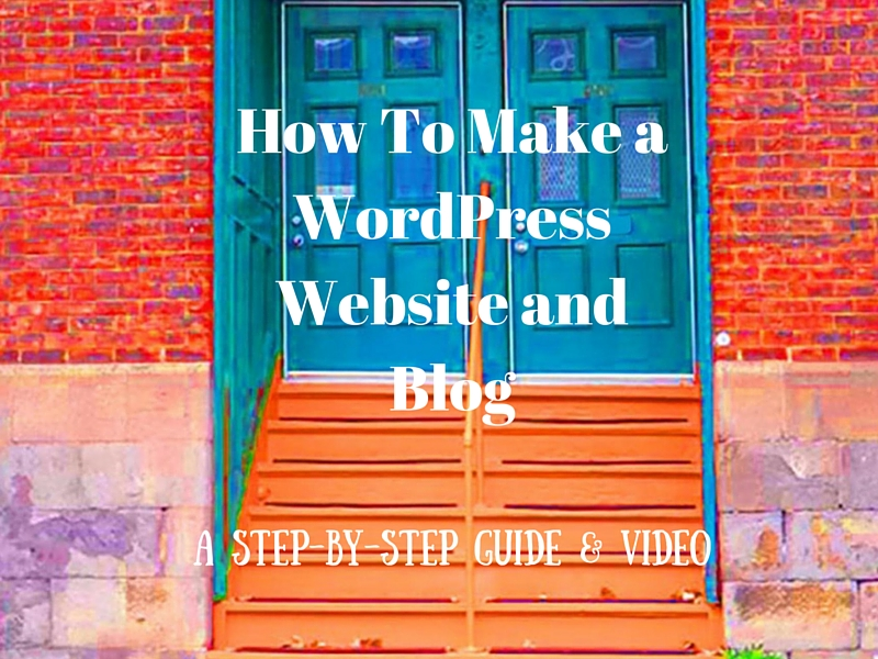 How To Make a WordPress Website and Blog