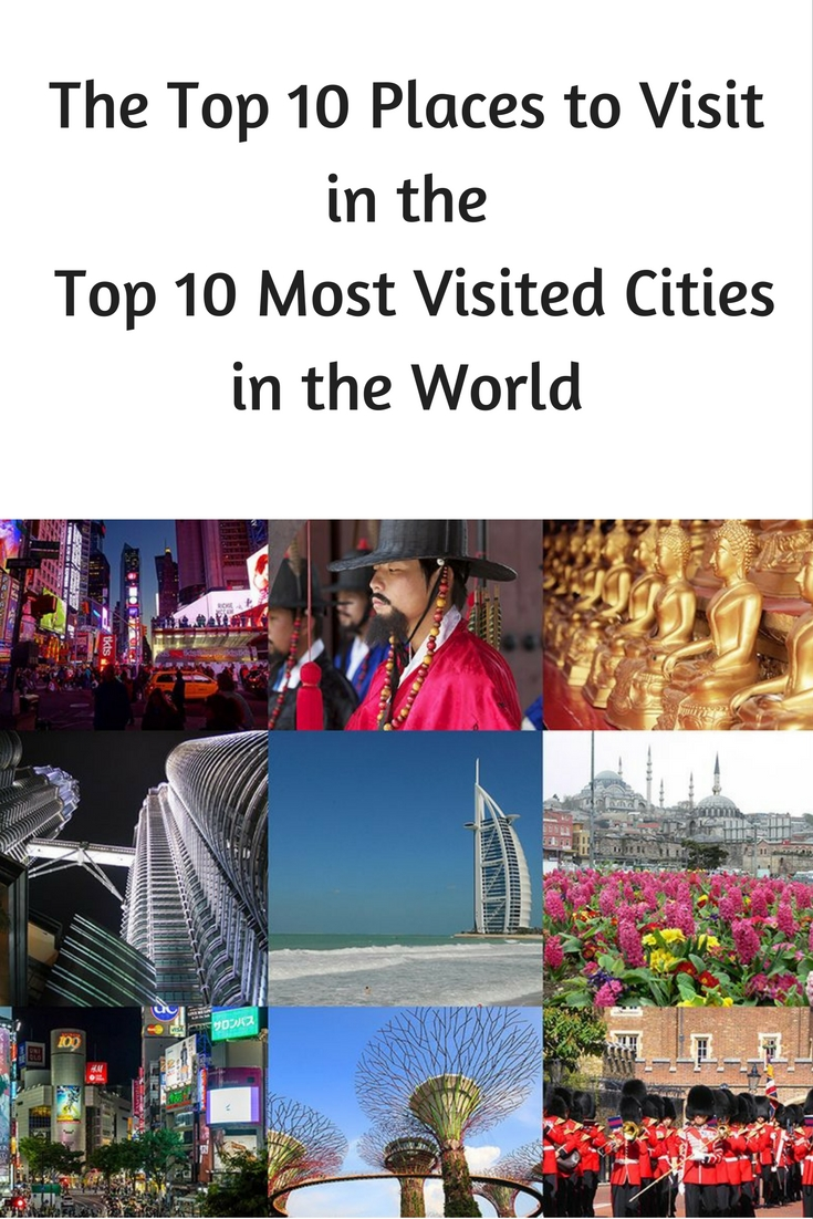 top 10 most visited places in the world From spain to macao these are the 25 most visited countries in the world our top 10 most visited place as the fifth most visited city in the world.