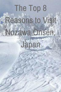 The Top 8 Reasons to Visit Nozawa Onsen, Japan