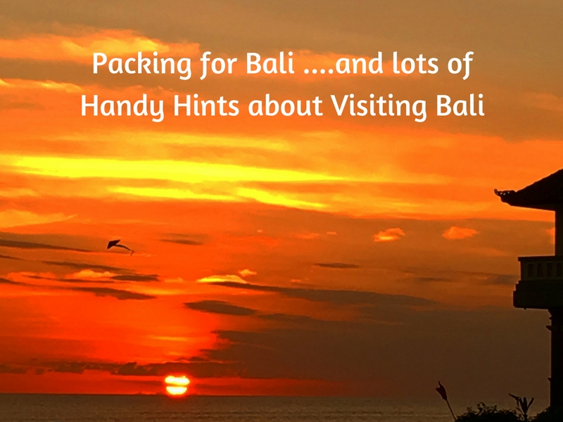 Packing for Bali, and lots of Handy Hints about Visiting Bali