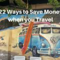 22 Ways to Save Money when you Travel