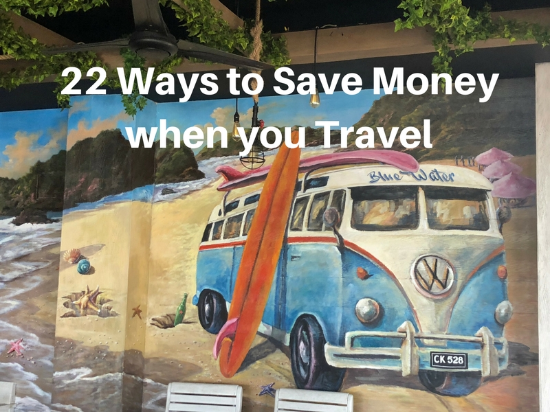 22 Ways to Save Money when you Travel, with lots of hints