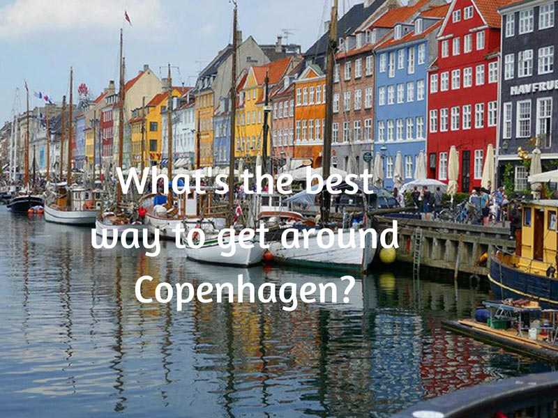 What's the best way to get around Copenhagen, Denmark?