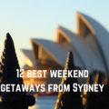 12 weekend getaways from Sydney