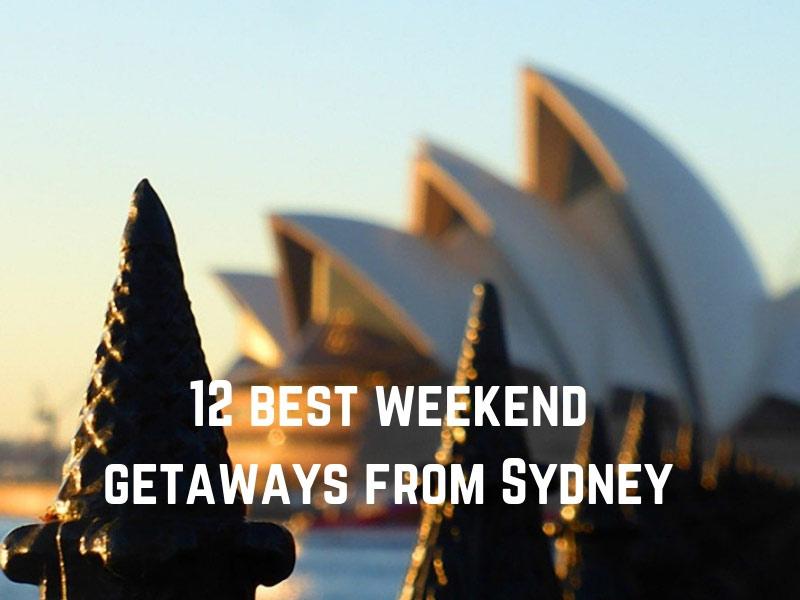 12 Best Weekend Getaways from Sydney.